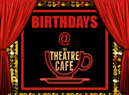 birthdays at the theatre cafe