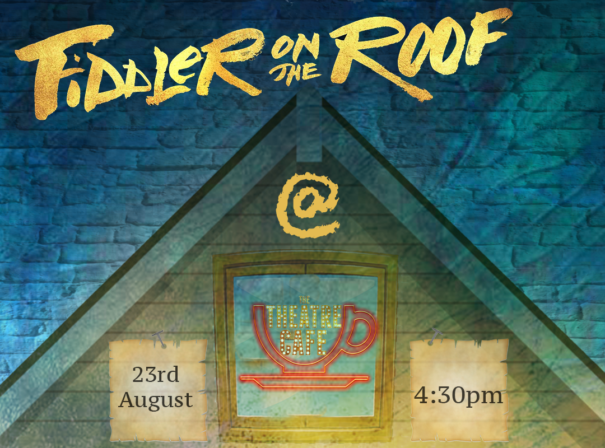 fiddler on the roof at the theatre cafe