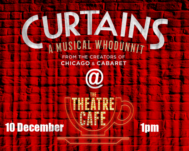 curtains the musical whodunnit at the theatre cafe