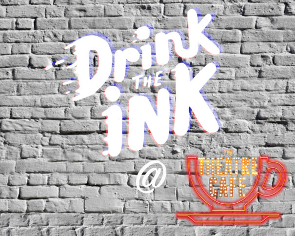 drink the ink the theatre cafe