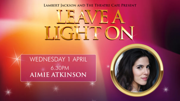 leave a light on aimie atkinson the theatre cafe