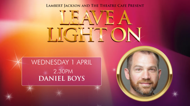eave a light on daniel boys the theatre cafe