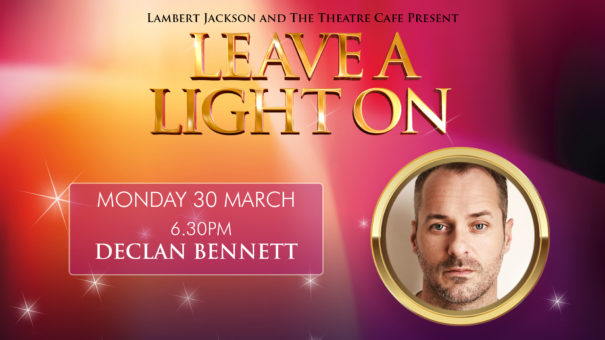 leave a light on declan bennett the theatre cafe