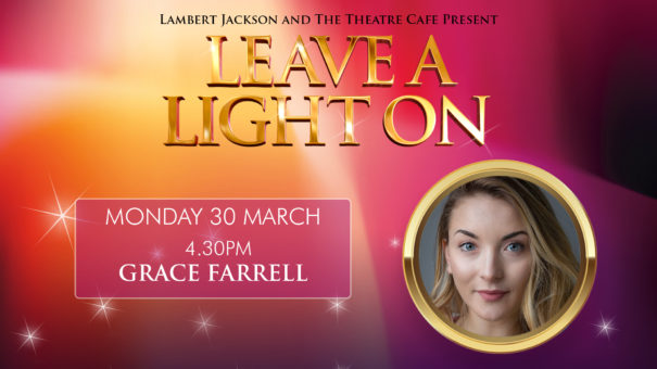 leave a light on grace farrell the theatre cafe
