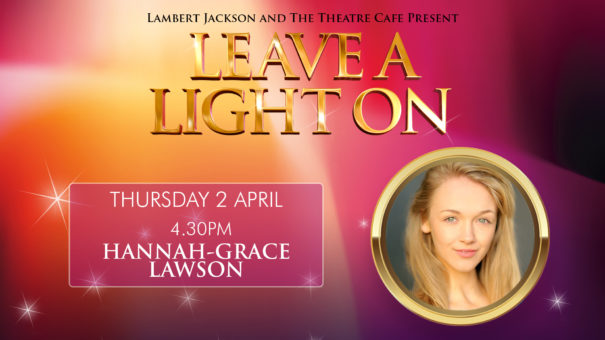 leave a light on hannah-grace lawson the theatre cafe