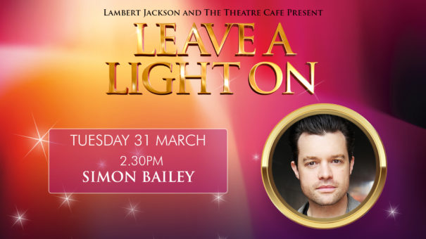 leave a light on simon bailey the theatre cafe