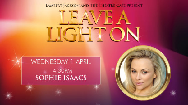 leave a light on sophie isaacs the theatre cafe