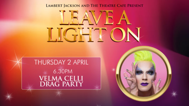 leave a light on velma celli the theatre cafe