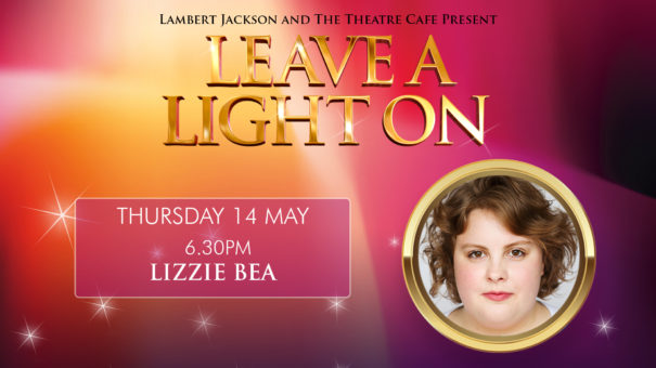 leave a light on lizzie bea the theatre cafe