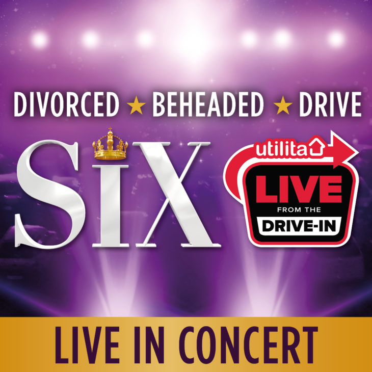 six the musical drive in