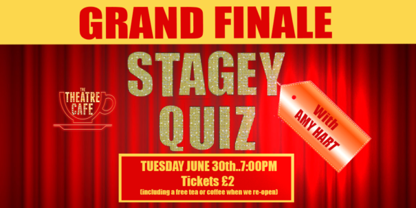 grand finale stagey quiz with amy hart the theatre cafe