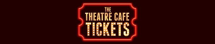 The Theatre Cafe Tickets